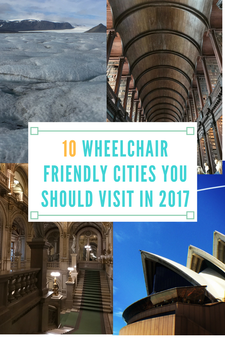 10 Wheelchair Accessible Cities You Should Visit in 2017
