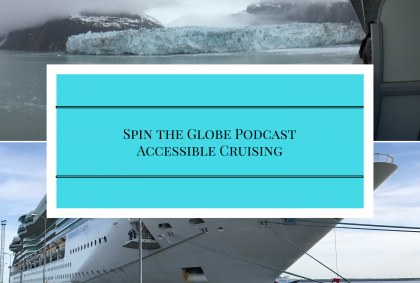 spin the globe podcast wheelchair accessible cruising